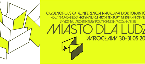Konferencja Naukowa Doktorantów MIASTO DLA LUDZI