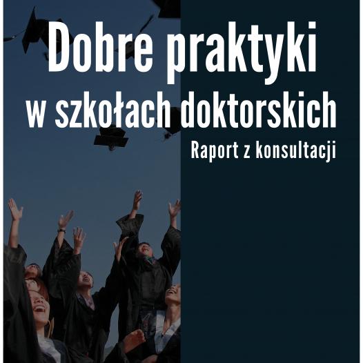 Dobre Praktyki w szkołach doktorskich. Raport z konsultacji